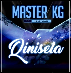 Master KG - Qinisela ft. Indlovukazi